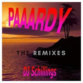 DJ SCHILLINGS - PAAARDY [THE REMIXES]